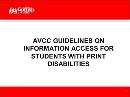 School, Centre or Element Name 1 AVCC GUIDELINES ON INFORMATION ACCESS FOR STUDENTS WITH PRINT DISABILITIES.