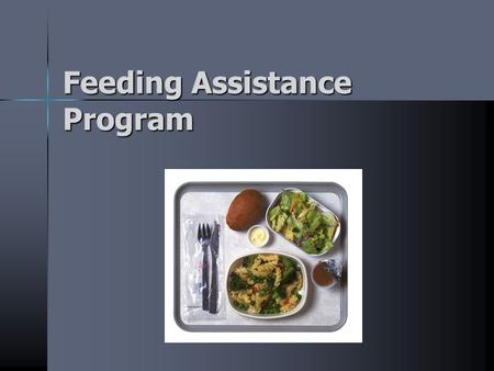 Feeding Assistance Program. First off.... Thanks for volunteering!
