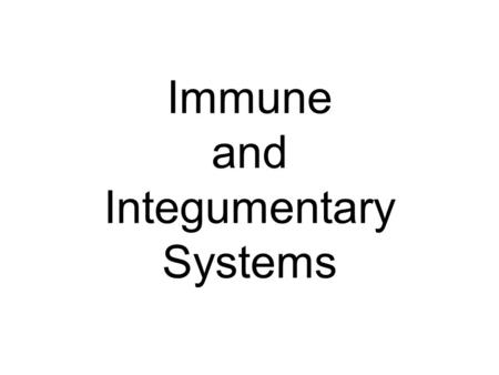 Immune and Integumentary Systems. Immune System Functions The immune system defends against disease. It recognizes, attacks, and destroys foreign invaders.