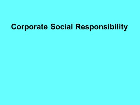 Corporate Social Responsibility. Basic cause of problems in today's society! Malicious Thinking Basic Ideology Jealousy, ego, greed, leg-pulling, selfishness,