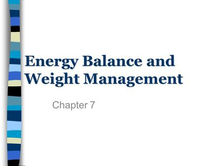 Energy Balance and Weight Management