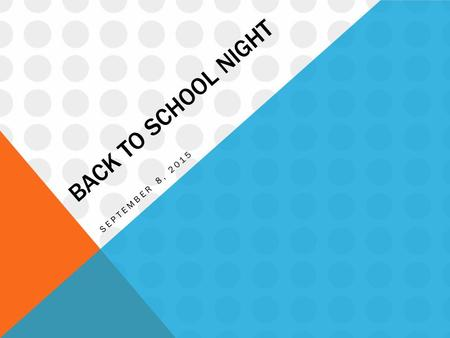 BACK TO SCHOOL NIGHT SEPTEMBER 8, 2015. RULES & CONSEQUENCES 1.Treat others the way you want to be treated. 2.Be safe- use common sense. 3.Positively.