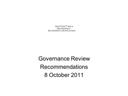 Governance Review Recommendations 8 October 2011.