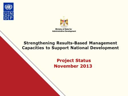 Strengthening Results-Based Management Capacities to Support National Development Project Status November 2013.