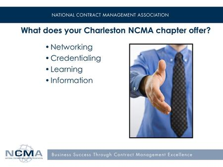 What does your Charleston NCMA chapter offer? Networking Credentialing Learning Information.