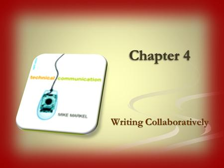 Chapter 4 Writing Collaboratively. Collaboration based on job specialty Collaboration based on the stages of the writing process Collaboration based on.