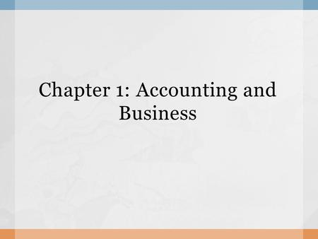 Chapter 1: Accounting and Business.  Investors (owners)  Managers (employees)  Lenders (bankers)  Government: Use financial information to find out.