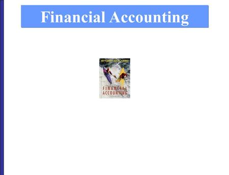 Financial Accounting. What accounting is Monetary unit & economic entity assumptions Uses and users of accounting The accounting equation Ethics as a.