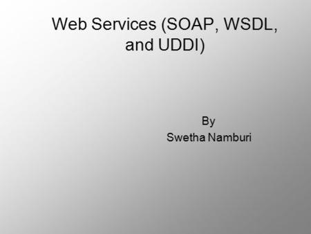 Web Services (SOAP, WSDL, and UDDI)