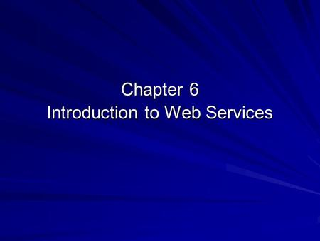 Chapter 6 Introduction to Web Services. Objectives By study of the chapter, you will be able to: Describe what is Web services Describe what are differences.