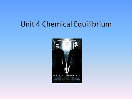 Unit 4 Chemical Equilibrium. Completion of reactions Only dependant on limiting reactant? Do all reactions go to completion? Why or why not?