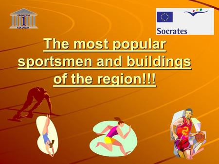 The most popular sportsmen and buildings of the region!!!