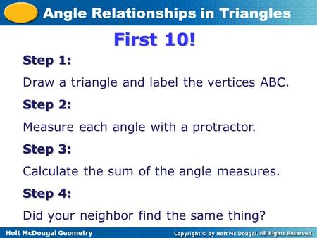First 10! Step 1: Draw a triangle and label the vertices ABC. Step 2: