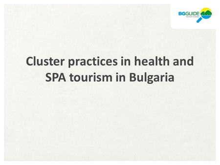 Cluster practices in health and SPA tourism in Bulgaria.
