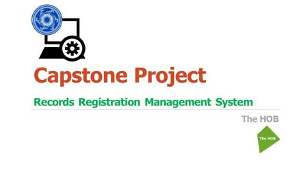 Records Registration Management System The HOB Capstone Project.