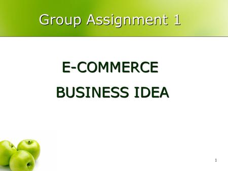 Group Assignment 1 E-COMMERCE BUSINESS IDEA.