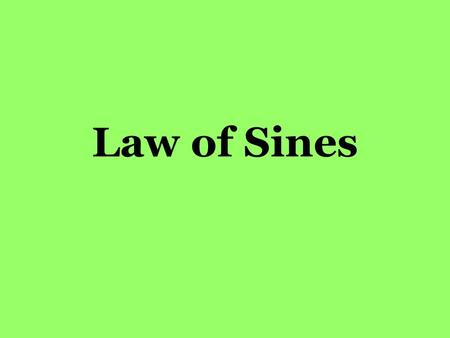 Law of Sines. Triangles Review Can the following side lengths be the side lengths of a triangle?