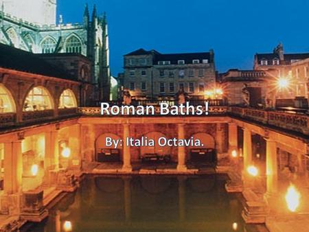The baths have existed in Roman life since the 2nd century BC and were initially for men only. Romans also looked to Greece for ideas. Greeks had had.