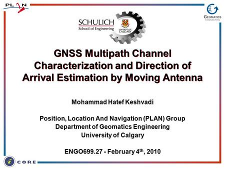 GNSS Multipath Channel Characterization and Direction of Arrival Estimation by Moving Antenna Mohammad Hatef Keshvadi Position, Location And Navigation.