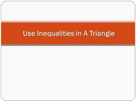 Use Inequalities in A Triangle