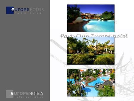Welcome to the Park Club Europe hotel ★★★ All Inclusive Resort P A R K C L U B.