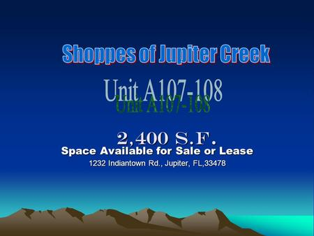 2,400 S.F. Space Available for Sale or Lease 1232 Indiantown Rd., Jupiter, FL,33478.