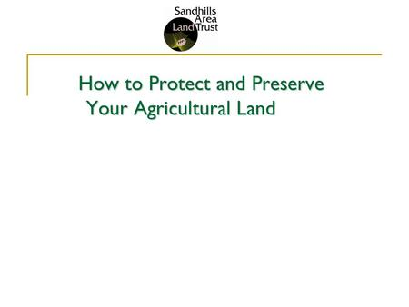 How to Protect and Preserve Your Agricultural Land.