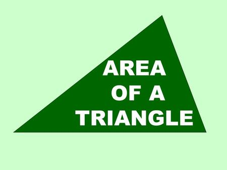 AREA OF A TRIANGLE. Given two sides and an included angle: