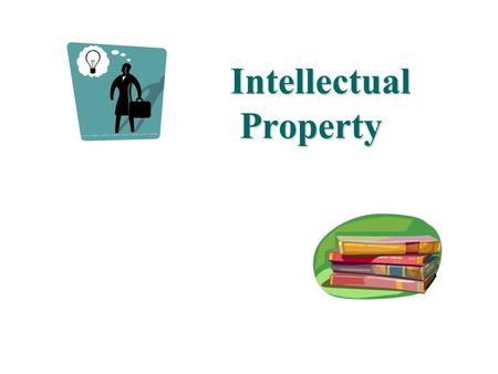 Intellectual Property Intellectual Property. Intellectual Property Intellectual effort, not by physical labor Intangible property Lawsuits involve infringement.