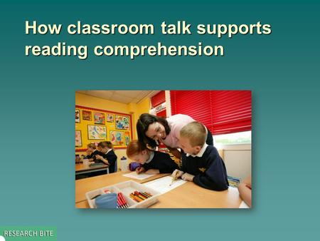 How classroom talk supports reading comprehension.