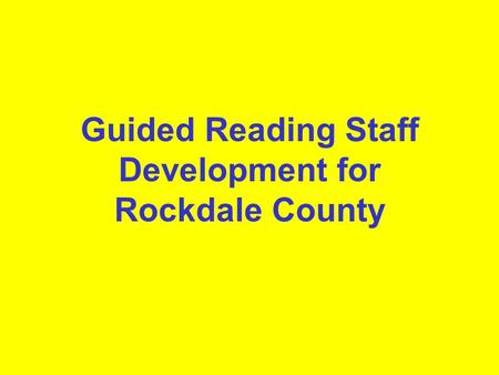 Guided Reading Staff Development for Rockdale County.