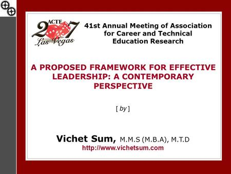 41st Annual Meeting of Association for Career and Technical Education Research A PROPOSED FRAMEWORK FOR EFFECTIVE LEADERSHIP: A CONTEMPORARY PERSPECTIVE.