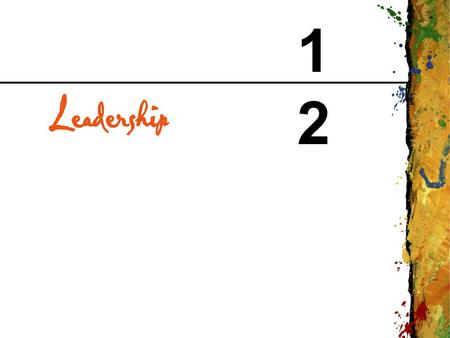1212. CHAPTER 12 Leadership Copyright © 1999 Addison Wesley Longman 2 Leadership - Key Terms Leadership: The exercise of influence by one member of a.