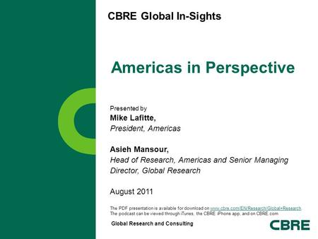 Global Research and Consulting Americas in Perspective Presented by Mike Lafitte, President, Americas Asieh Mansour, Head of Research, Americas and Senior.