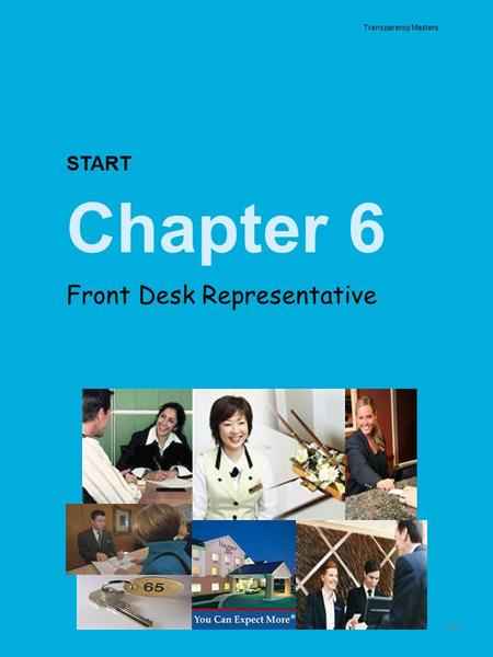161 Transparency Masters START Chapter 6 Front Desk Representative.