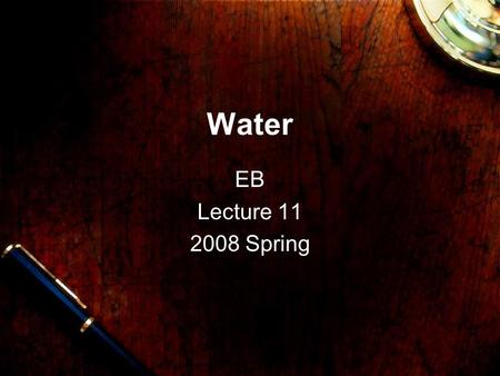 Water EB Lecture 11 2008 Spring. Agenda Understand freshwater systems Use of water Depletion of water Water Pollution Marine water Ocean Impact Marine.