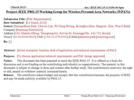 Doc.: IEEE 802.15-12-0156-00-0pac Submission, Slide 1 Project: IEEE P802.15 Working Group for Wireless Personal Area Networks (WPANs) Submission Title:
