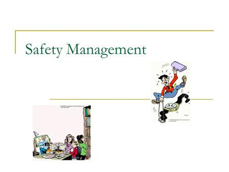 Safety Management. What is Management? The science of getting things done through other people. Management Roles:  Designer of programs  Administrator.