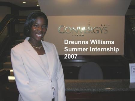 Dreunna Williams Summer Internship 2007.