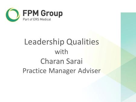 Leadership Qualities with Charan Sarai Practice Manager Adviser.