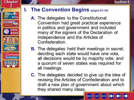Section 4-2 A.The delegates to the Constitutional Convention had great practical experience in politics and government and included many of the signers.