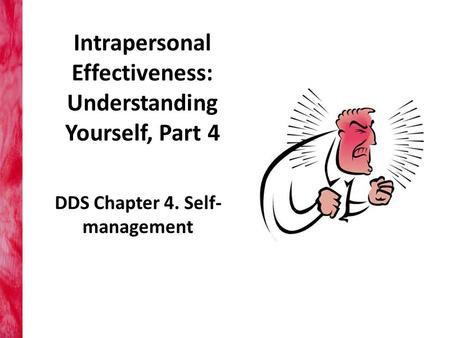 Intrapersonal Effectiveness: Understanding Yourself, Part 4