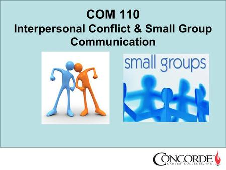 COM 110 Interpersonal Conflict & Small Group Communication