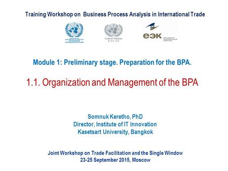 Training Workshop on Business Process Analysis in International Trade Joint Workshop on Trade Facilitation and the Single Window 23-25 September 2015,