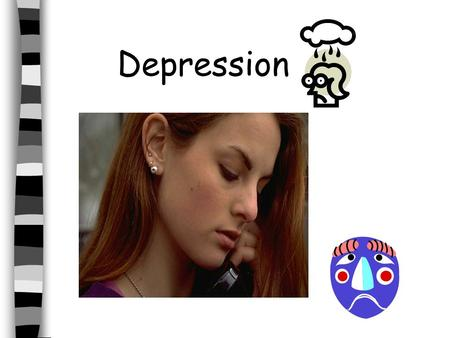 Depression. Known as a Mood/Affective Disorder Affect = emotions Major Types Bipolar Unipolar Seasonal Affective Disorder.