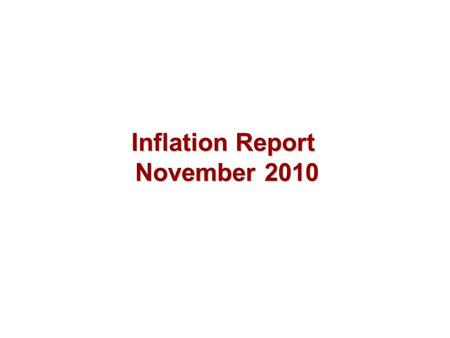 Inflation Report November 2010. Costs and prices.