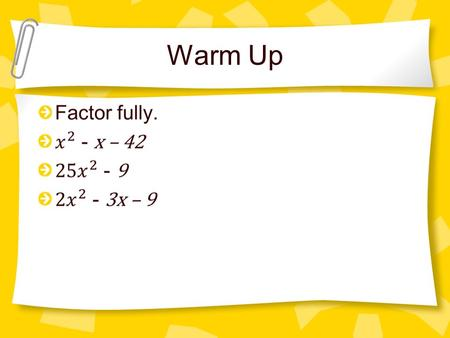 Warm Up. Graphing Quadratic Functions Brainstorm everything you know about a quadratic function.