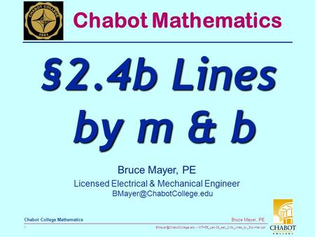 MTH55_Lec-08_sec_2-3b_Lines_by_Slp-Inter.ppt 1 Bruce Mayer, PE Chabot College Mathematics Bruce Mayer, PE Licensed Electrical.