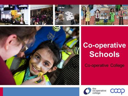 Co-operative Schools Co ‐ operative College. Established 1919 Part of the Co-operative Movement Training members and managers Looking after our heritage.