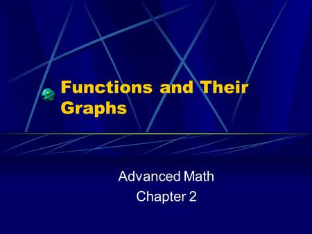 Functions and Their Graphs Advanced Math Chapter 2.